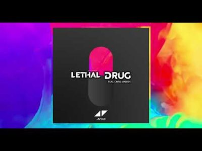 Avicii Lethal Drug Mp3 Download