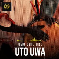 Umu Obiligbo Uto Uwa Mp3 Music Download