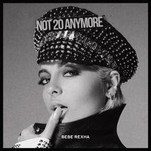 Bebe Rexha Not 20 Anymore Lyrics Mp3 Download