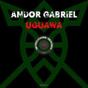 Andor Gabriel Uguawa Mp3 Download