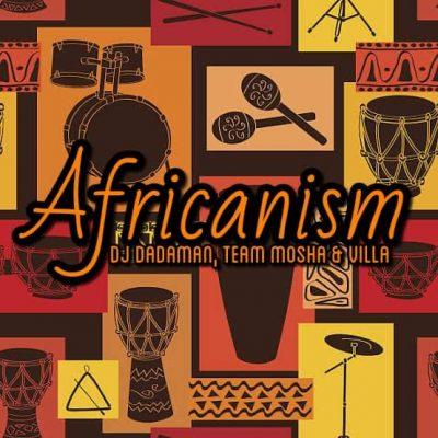 DJ Dadaman Africanism Mp3 Download