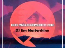 DJ Jim Mastershine 19k Appreciation Mix Mp3 Download
