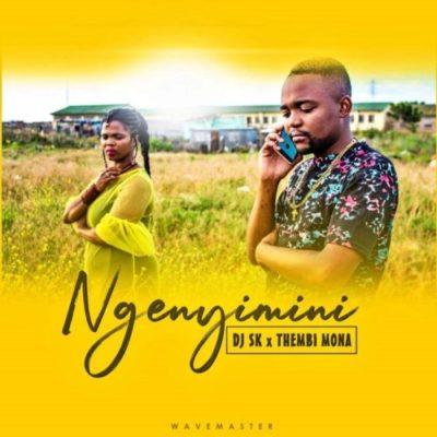 DJ SK & Thembi Mona Ngenyimini Mp3 Download