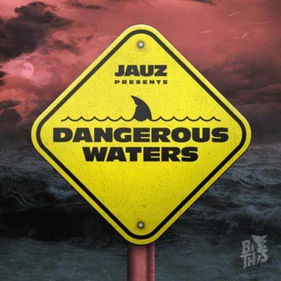 Stream Jauz Dangerous Waters Full EP Zip Download Complete Tracklist