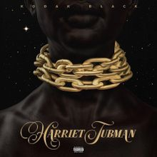 Kodak Black Harriet Tubman Lyrics Mp3 Download