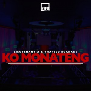 Lieutenant-X & Thapelo Kganane Ko Monateng Mp3 Download