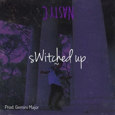 Nasty C Switched Up Mp3 Download