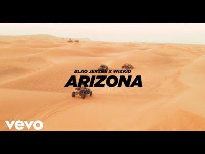 Blaq Jerzee & WizKid Arizona Music Video Download