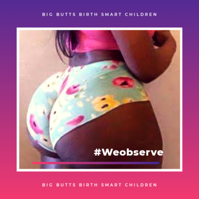 Big Butts Birth Smart Children