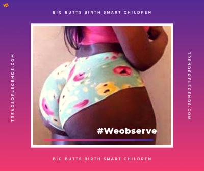 Big Butts Birth Smart Children