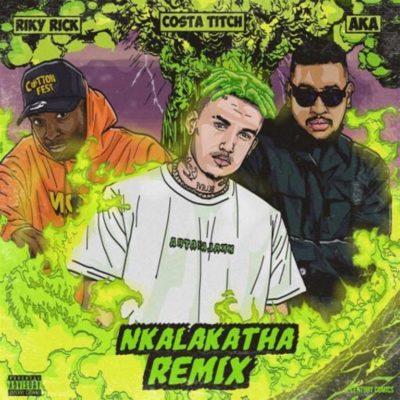 Costa Titch Nkalakatha Remix Music Mp3 Download Song Riky Rick & AKA