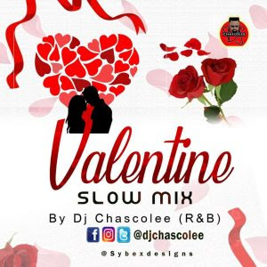 DJ Chascolee Valentine Slow Mixtape Download