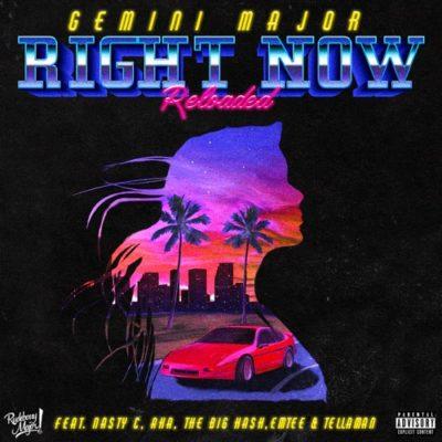 Gemini Major Right Now Reloaded Music Mp3 Download feat Nasty C, AKA, The Big Hash, Emtee & Tellaman