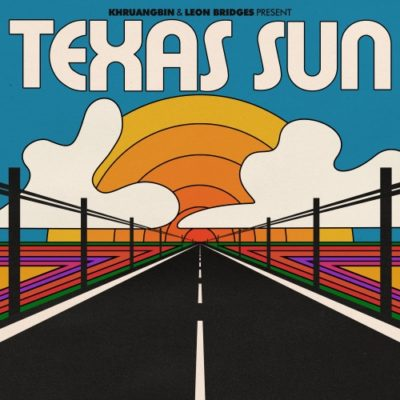 Stream Khruangbin & Leon Bridges Texas Sun Full EP Zip Download Complete Tracklist