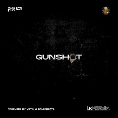 Peruzzi Gunshot Music Mp3 Download