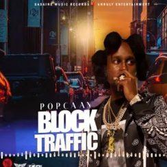 Popcaan Block Traffic Music Mp3 Download