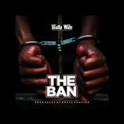 Shatta Wale The Ban Lyrics Mp3 Download