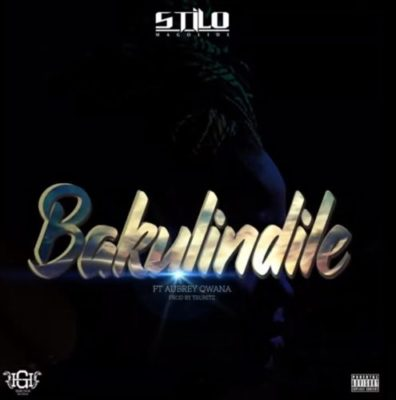 Stilo Magolide Bakulindile Music Mp3 Download feat Abrey Qwana