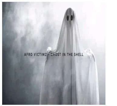 Afro Victimz Ghost In The Shell Mp3 Download