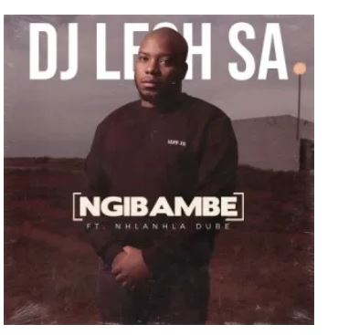 DJ Lesh SA Ngibambe Mp3 Download