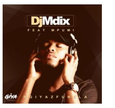DJ Mdix Ngiyazfunela Mp3 Download