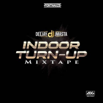 Deejay j Masta Indoor Turn Up Mixtape Download