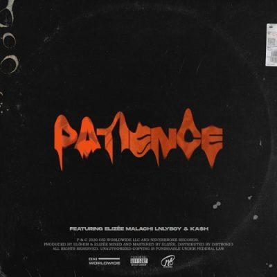 Elohim Patience Music Mp3 Download feat Elizée, Malachi, LNLYBOY & Ka$h