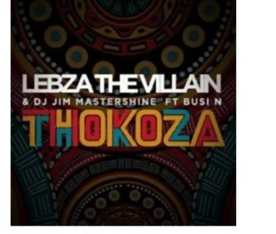 Lebza The Villain & DJ Jim Mastershine Thokoza Mp3 Download