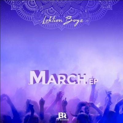 Loktion Boyz March Ep Zip Download