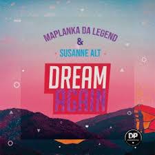 Maplanka Da Legend Dream Again Mp3 Download