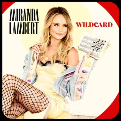 Stream Miranda Lambert Wildcard Full Album Zip Download Complete Tracklist