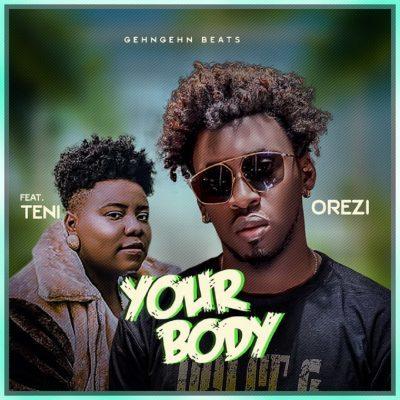 Orezi Your Body Music Mp3 Download