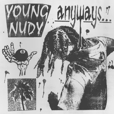 Stream Young Nudy Anyways Full Album Zip Download Complete Tracklist