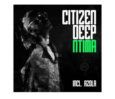 Citizen Deep Ntima Ep Zip Download
