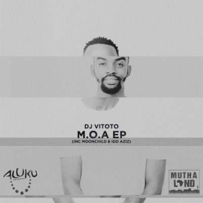 DJ Vitoto M.O.A Ep Zip Download