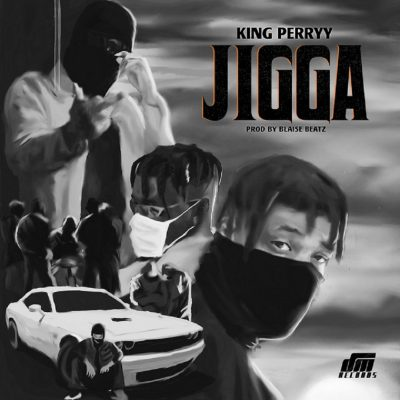 King Perryy Jigga Music Mp3 Download