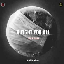 Mr 2kay & Micon A Fight For All Music Mp3 Download Free Song