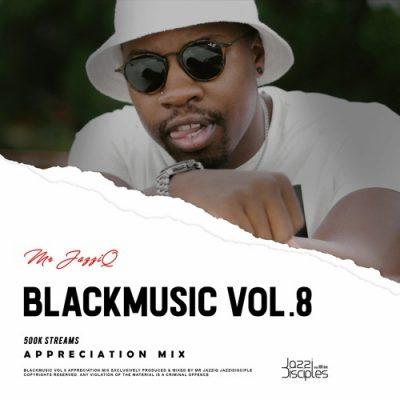Mr. JazziQ BlackMusic Vol. 8 Music Mp3 Download