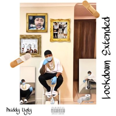 Priddy Ugly Lockdown Extended Full EP Zip Free Download Complete Tracklist