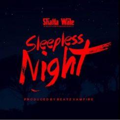 Shatta Wale Sleepless Night Music Mp3 Download
