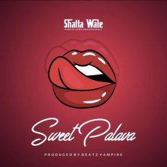 Shatta Wale Sweet Palava Music Mp3 Download