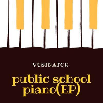 Vusinator Public School Piano Ep Zip Download