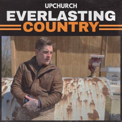 Upchurch Everlasting Country Full Album Download