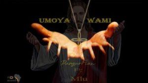 DangerFlex Umoya Wami Music Mp3 Download