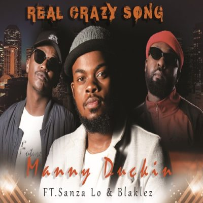 Manny Duckin Real Crazy Song Music Mp3 Download
