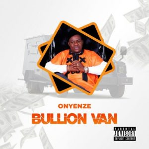Onyenze Bullion Van Music Free Mp3 Download Free Song Audio