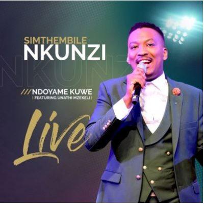 Simthembile Nkunzi Ndoyame KuWe Music Mp3 Download