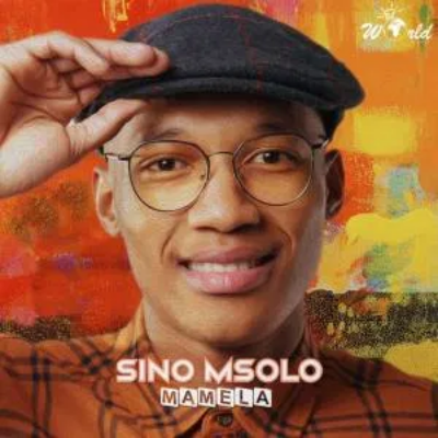 Sino Msolo Mamela Music Mp3 Download
