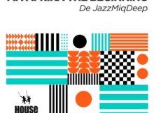 De JazzMiQDeep Hoseng Music Free Mp3 Download Vocal Mix feat Tribe Soul & Tshepiso