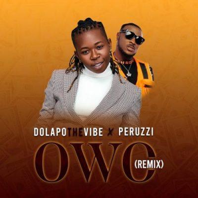 DolapoTheVibe Owo Remix Music Free Mp3 Download feat Peruzzi